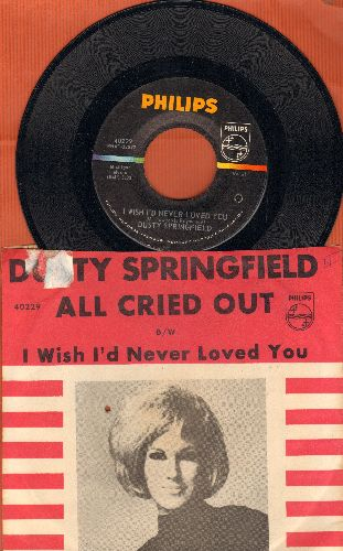 Springfield, Dusty - I Wish I'd Never Loved You/All Cried Out (with picture sleeve)(bb) - NM9/VG7 - 45 rpm Records