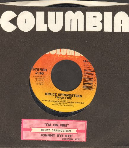 Springsteen, Bruce - I'm On Fire/Johnny Bye Bye (with juke box label and Columbia company sleeve) - EX8/ - 45 rpm Records