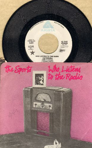 Sports - Who Listens To The Radio (double-A-sided DJ advance pressing with picture sleeve) - NM9/EX8 - 45 rpm Records