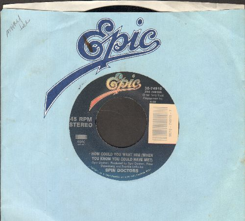 Spin Doctors - How Could You Want Him (When You Know You Could Have Me?)/Hard To Exist (with Epic company sleeve) - NM9/ - 45 rpm Records