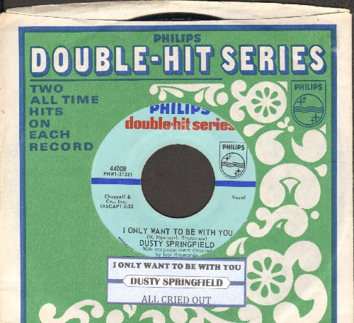 Springfield, Dusty - I Only Want To Be With You/All Cried Out (authentic-looking double-hit re-issue, with company sleeve and juke box label) - NM9/ - 45 rpm Records