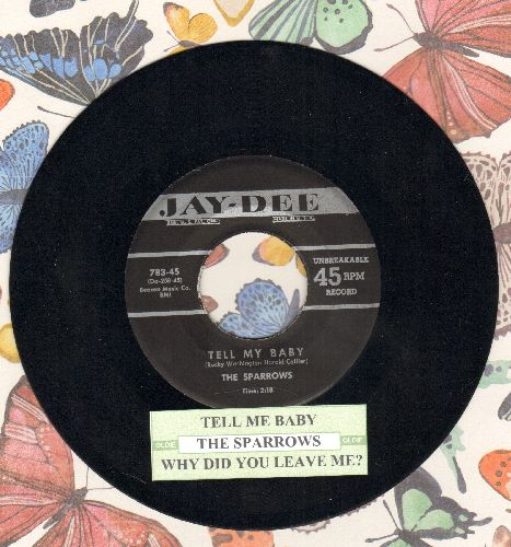 Sparrows - Tell My Baby/Why Did You Leave Me (authentic-looking re-issue of vintage Doo-Wop classic with juke box label) - NM9/ - 45 rpm Records