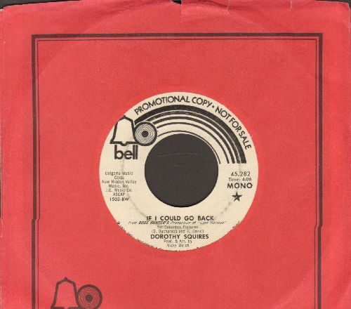 Squires, Dorothy - If I Could Go Back (double-A-sided MONO/STEREO DJ advance pressing with Bell company sleeve) - VG7/ - 45 rpm Records
