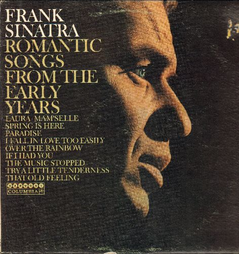 Sinatra, Frank - Romantic Songs From The Early Years: Over The Rainbow, If I Had You, Laura, Spring Is Here (Vinyl STEREO LP record, re-issue of vintage recordings) - NM9/VG7 - LP Records