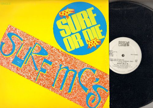 Surf M.C.'s - Surf Or Die - 12 inch vinyl Maxi Single with 3 Extended Dance Club Versions of the hit. - NM9/NM9 - 45 rpm Records
