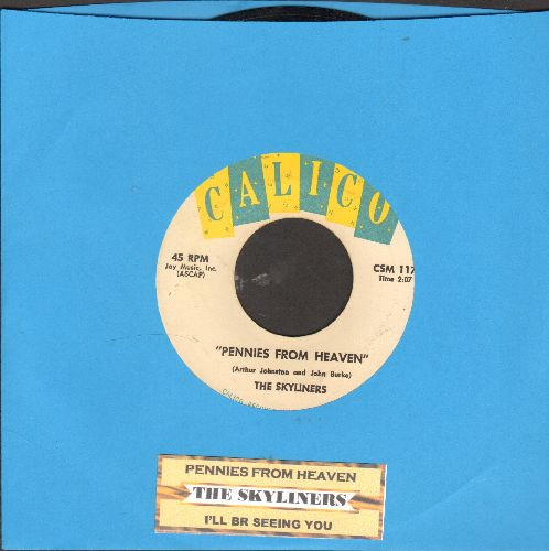 Skyliners - Pennies From Heaven/I'll Be Seeing You (with juke box label) - EX8/ - 45 rpm Records