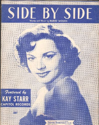 Starr, Kay - Side By Side  - Vintage SHEET MUSIC for the song recorded by Kay Starr (Beautiful cover portrait of singer!) - VG7/ - Sheet Music