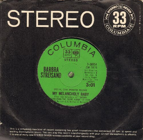 Streisand, Barbra - My Melancholy Baby/Never Will I Marry (7 inch 33rpm STEREO record, small spindle hole, with Columbia company sleeve) - EX8/ - 45 rpm Records