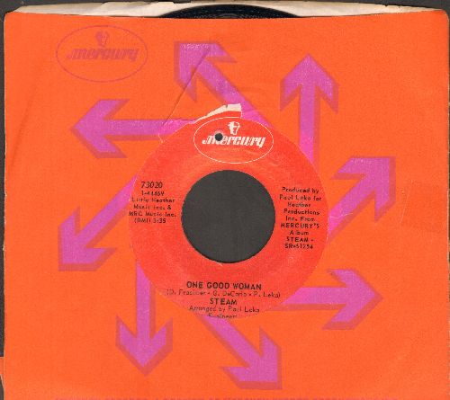 Steam - One Good Woman/I've Got Ta Make You Love Me (with Mercury company sleeve) (bb) - NM9/ - 45 rpm Records