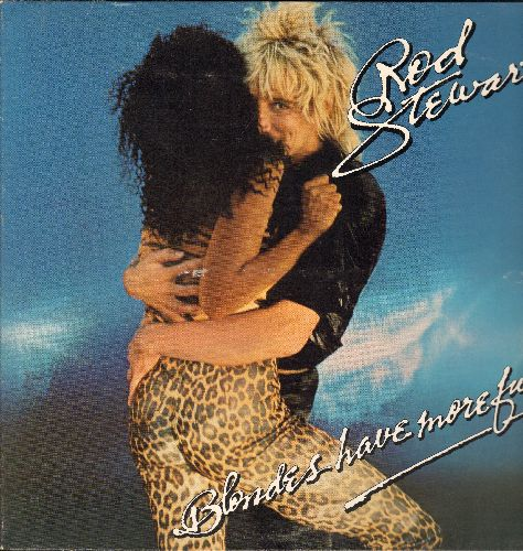 Stewart, Rod - Blondes Have More Fun: Da Ya Think I'm Sexy?, Is That The Thanks I Get?, Ain't Love A B**ch, Attractive Female Wanted (Vinyl STERO LP record, gate-fold cover, NICE condition!) - NM9/NM9 - LP Records