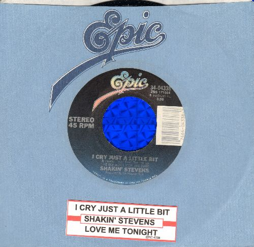 Stevens, Shakin' - I Cry Just A Little Bit/Love Me Tonight (with Epic company sleeve and juke box label) - NM9/ - 45 rpm Records