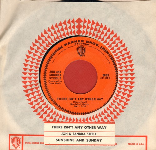 Steele, Jon & Sondra - There Isn't Any Other Way/Sunshine And Sundays (MINT condition with vintage Warner Brothers company sleeve and juke box label) - M10/ - 45 rpm Records