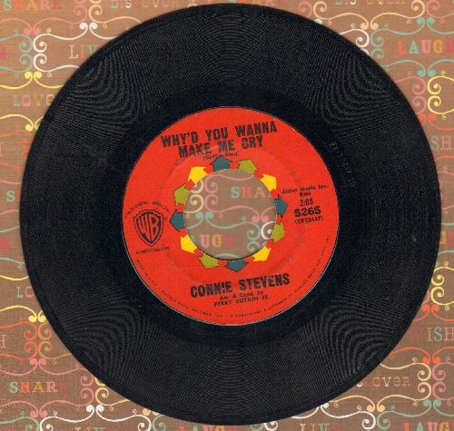 Stevens, Connie - Why'd You Wanna Make Me Cry/Just One Kiss  - EX8/ - 45 rpm Records