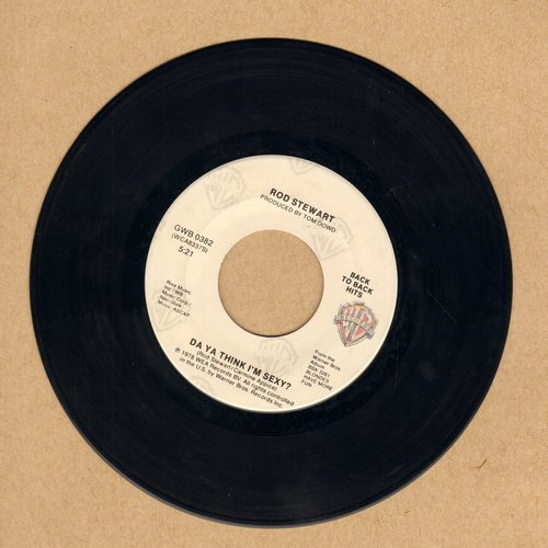 Stewart, Rod - Da Ya Think I'm Sexy?/Ain't Love A Bitch (double-hit re-issue) - EX8/ - 45 rpm Records