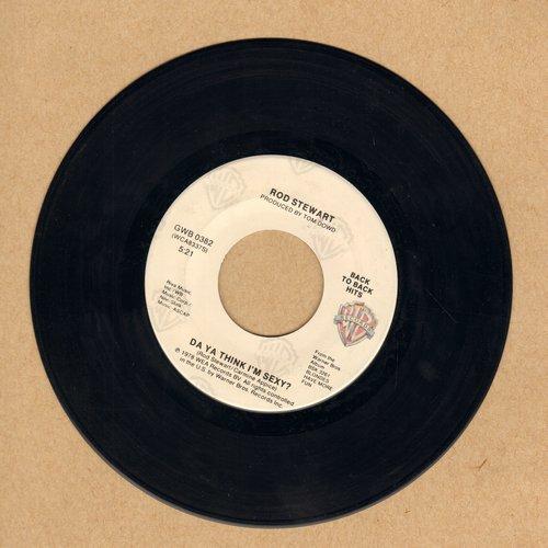 Stewart, Rod - Da Ya Think I'm Sexy?/Ain't Love A Bitch (double-hit re-issue) - EX8/ - 45 rpm Records