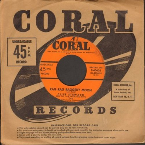 Steward, Cliff & The San Francisco Boys - Rag Rag Raggedy Moon/She Lived Next Door To A Friend (with Coral company sleeve) - EX8/ - 45 rpm Records