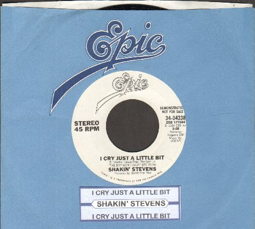 Stevens, Shakin' - I Cry Just A Little Bit (double-A-sided DJ advance pressing with Epic company sleeve and juke box label) - NM9/ - 45 rpm Records