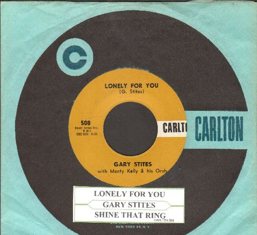 Stites, Gary - Lonely For You/Shine That Ring (with juke box label and vintage Carlton company sleeve) - NM9/ - 45 rpm Records