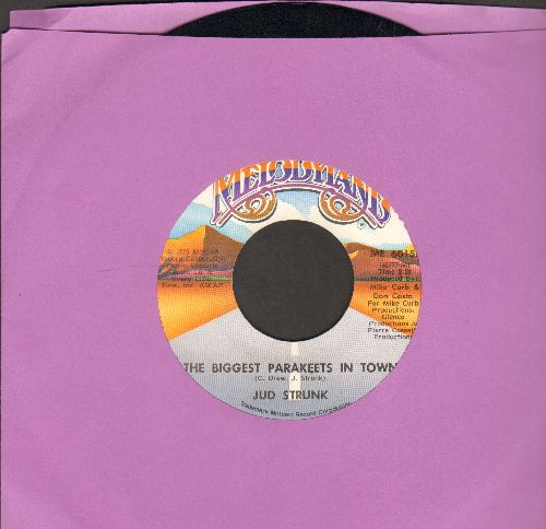 Strunk, Jud - The Biggest Parakeets In Town/I Wasn't Wrong About You (Novelty Record - Risque humor) - NM9/ - 45 rpm Records