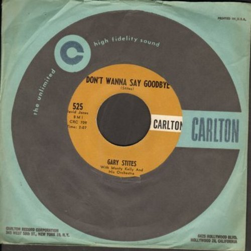 Stites, Gary - Don't Wanna Say Goodbye/Lawdy Miss Clawdy (with vintage Carlton company sleeve) - NM9/ - 45 rpm Records