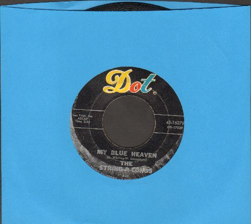 String-A-Longs - My Blue Heaven/Spinnin' My Wheels - VG7/ - 45 rpm Records