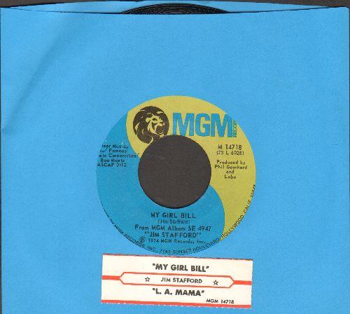 Stafford, Jim - My Girl Bill/L. A. Mamma (with juke box label) - NM9/ - 45 rpm Records