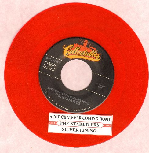 Starlites - Ain't Cha' Ever Coming Home/Silver Lining (red vinyl re-issue) - M10/ - 45 rpm Records