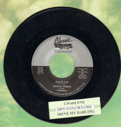 Staton, Johnny & The Feathers - Charlene/Irene My Darling  (authentic-looking re-issue of vintage Doo-Wop classic with juke box label) - NM9/ - 45 rpm Records
