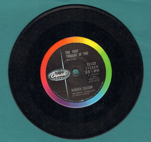 Staton, Dakota - The Very Thought Of You/Be Anything (RARE 7 inch 33 rpm STEREO record with small spindle hole) - NM9/ - 45 rpm Records