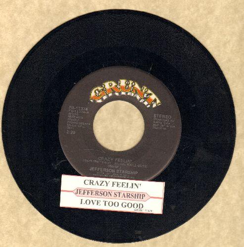 Jefferson Starship - Crazy Feelin'/Love Too Good (with juke box label) - EX8/ - 45 rpm Records