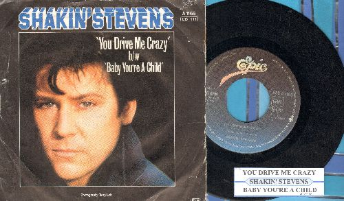 Stevens, Shakin' - You Drive Me Crazy/Baby You're A Child (German Pressing with juke box label and picture sleeve) - VG7/G5 - 45 rpm Records