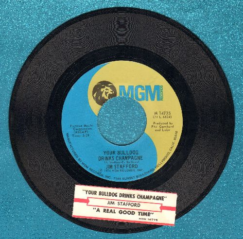 Stafford, Jim - Your Bulldog Drinks Champagne/A Real Good Time (with juke box label) - EX8/ - 45 rpm Records