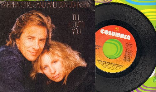 Streisand, Barbra & Don Johnson - Till I Loved You (The Love Theme From Goya)/Two People (Theme From -Nuts-) (with picture sleeve) - NM9/EX8 - 45 rpm Records