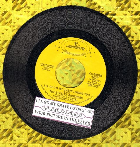 Statler Brothers - I'll Go To My Grave Loving You/Your Picture In The Paper (double-hit re-issue) - NM9/ - 45 rpm Records