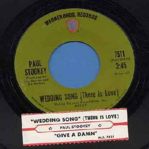 Stookey, Paul - Wedding Song (There Is Love)/Give A Damn (with juke box label) - NM9/ - 45 rpm Records