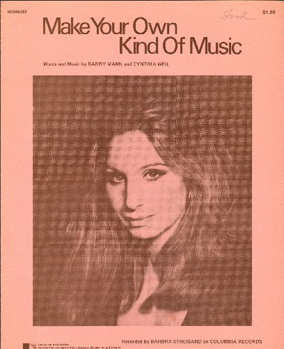 Streisand, Barbra - Make Your Own Kind Of Music - SHEET MUSIC for the Mann/Weil Classic made popular by Mama Cass Elliot, also recorded by Barbra Streisand (nice portrait of Streisand!) - EX8/ - Sheet Music