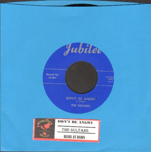 Sultans - Don't Be Angry/Blues At Dawn (re-issue of rare Doo-Wop recordings, with juke box label) - M10/ - 45 rpm Records