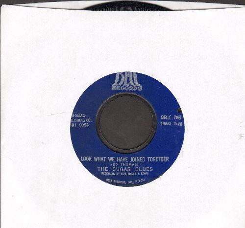 Sugar Blues - Look What We Have Joined Together/What Gets You Going (with Bell company sleeve) (bb) - NM9/ - 45 rpm Records