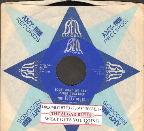 Sugar Blues - Look What We Have Joined Together/What Gets You Going (with juke box label and Bell company sleeve)  - EX8/ - 45 rpm Records