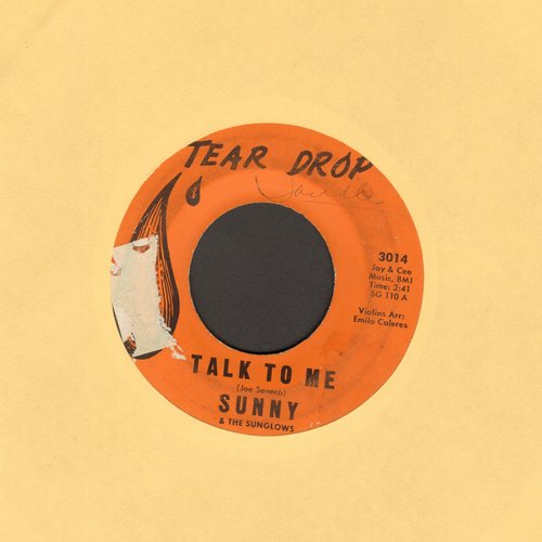 Sunny & The Sunglows - Talk To Me/Every Week, Every Month, Every Year (sol) - VG6/ - 45 rpm Records