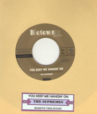 Supremes - You Keep Me Hangin' On/Remove This Doubt  (Restoration Hardware Sounds re-issue with juke box label) - M10/ - 45 rpm Records