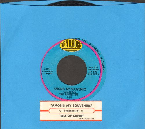 Sunsetters - Among My Souvenirs/Isle Of Capri (with juke box label) - EX8/ - 45 rpm Records