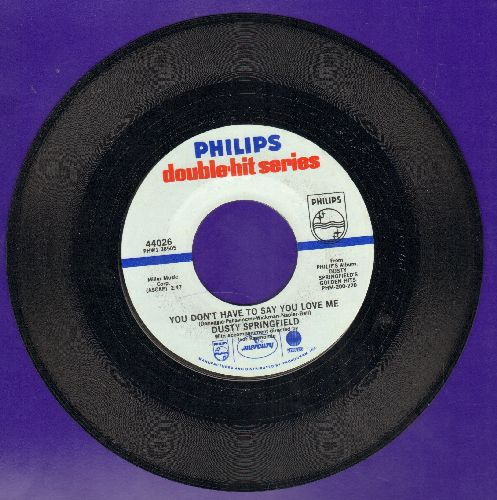 Springfield, Dusty - You Don't Have To Say You Love Me/All I See Is You (double-hit-reissue) - NM9/ - 45 rpm Records