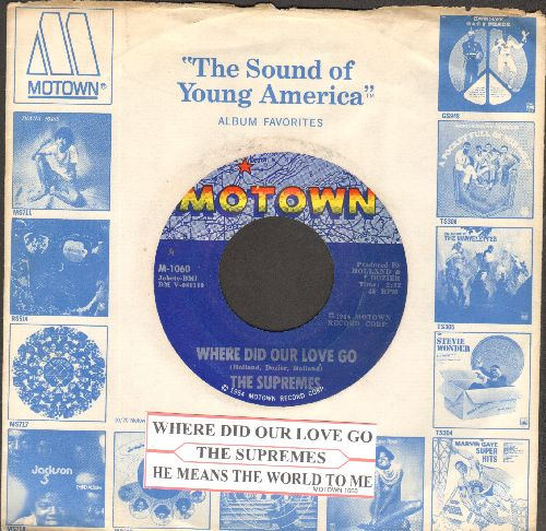 Supremes - Where Did Our Love Go/He Means The World To Me (with juke box label and Motown company sleeve) - EX8/ - 45 rpm Records