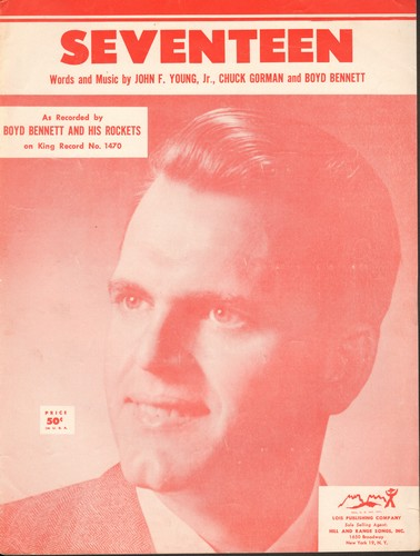 Bennett, Boyd & His Rockets - Seventeen - Vintage SHEET MUSIC for the song made famous by Boyd Bennet & His Rockets (NICE cover portrait of Boyd Bennet, suitable for framing!) - EX8/ - Sheet Music