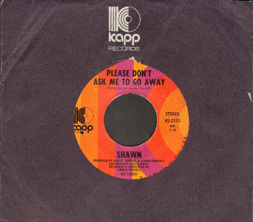 Shawn - Please Don't Ask Me To Go Away/With Every Beat Of My Heart (with Kapp company sleeve) (bb) - EX8/ - 45 rpm Records