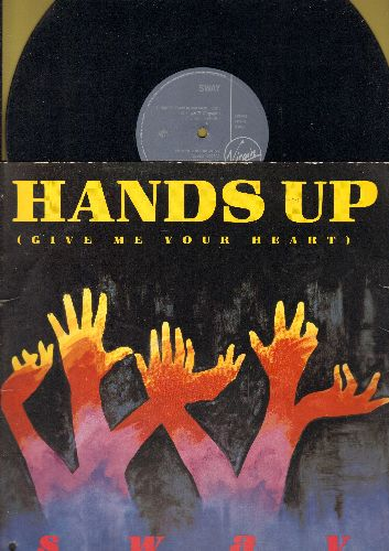 Sway - Hands Up (Give Me Your Heart) - 3 Different Extended Dance Club Mixes on 12 inch vinyl Maxi Single with picture cover, Canadian Pressing. - NM9/VG7 - Maxi Singles