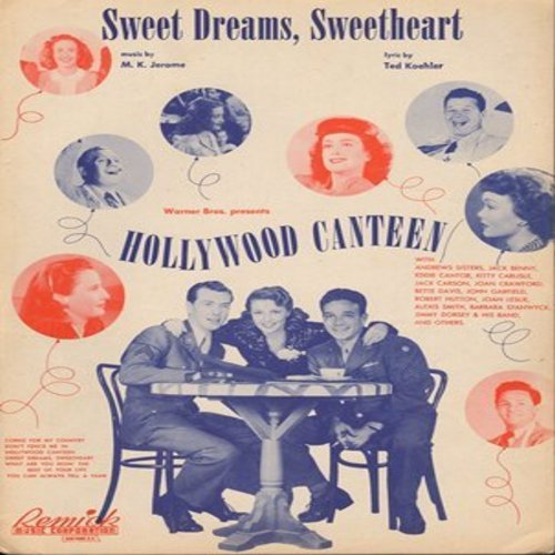Hollywood Canteen - Sweet Dreams, Sweetheart - SHEET MUSIC for the song featured in film -Hollywood Canteen-, music by M.K. Jerome, lyrics by Ted Koehler (This is SHEET MUSIC, not any other kind of media!) - EX8/ - Sheet Music