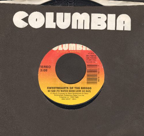 Sweethearts Of The Rodeo - So Sad (To Watch Good Love Go Bad)/This Heart (with Columbia company sleeve) - EX8/ - 45 rpm Records