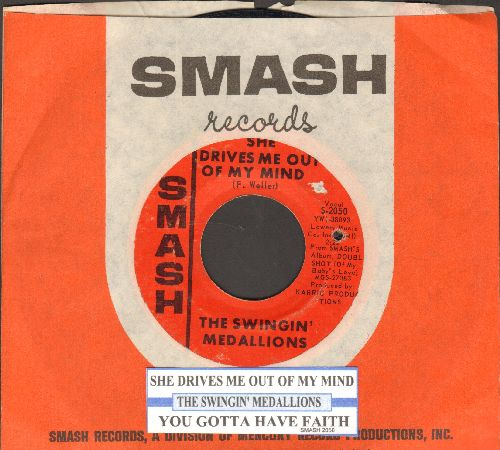 Swinging Medallions - She Drives Me Out Of My Mind/You Gotta Have Faith (with juke box label and Smash company sleeve)(bb) - EX8/ - 45 rpm Records